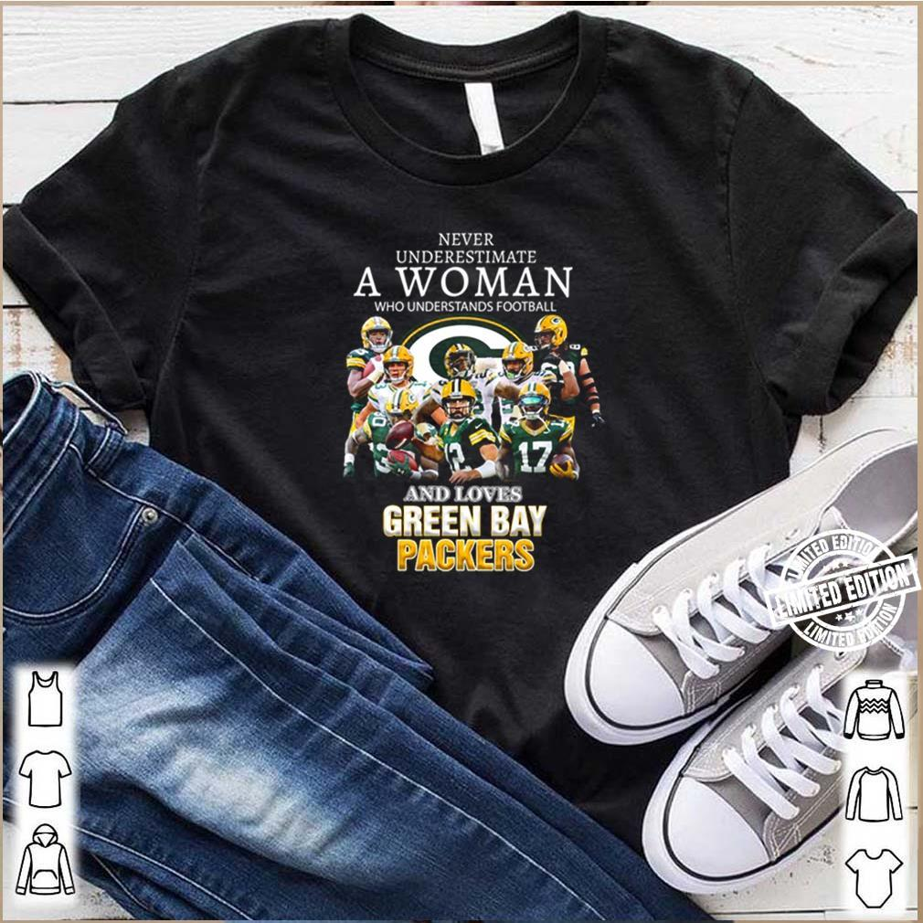 Never underestimate who understands footbal and lvoes Green Bay Packers Shirt