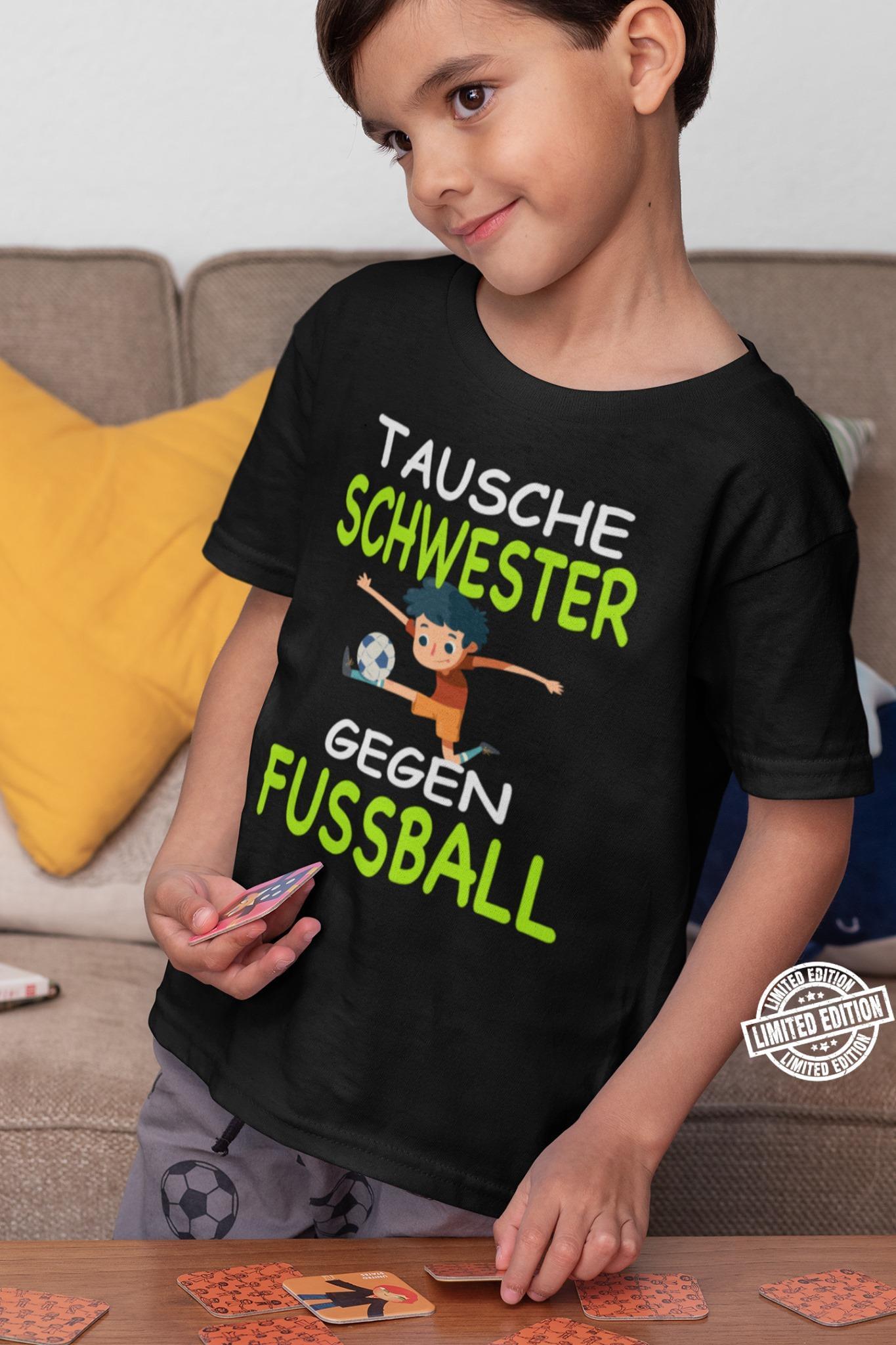 Tausche schwester gegen fussball shirt