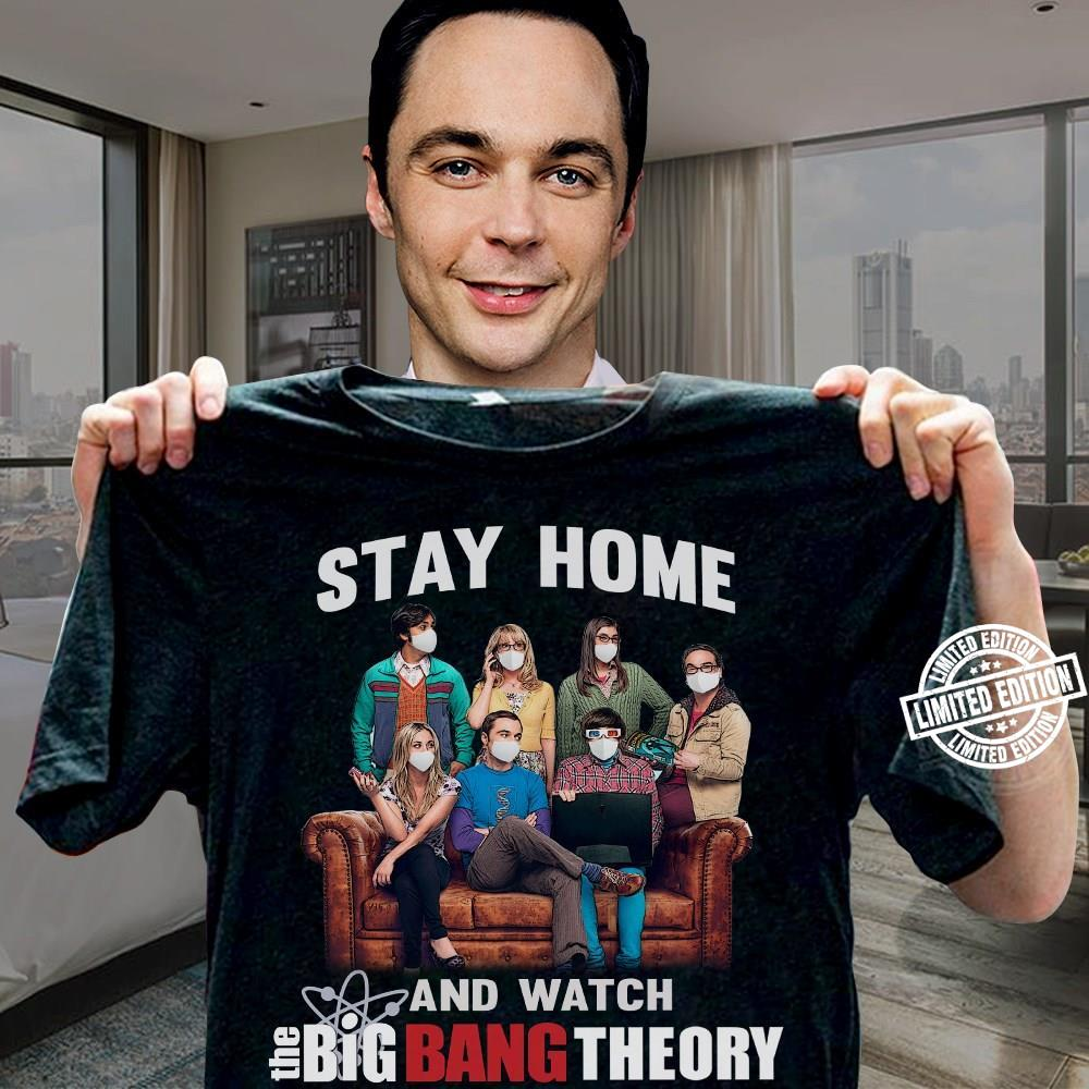 The big bang theory Stay home and watch shirt