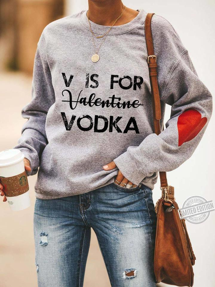 V is for valentine vodka shirt